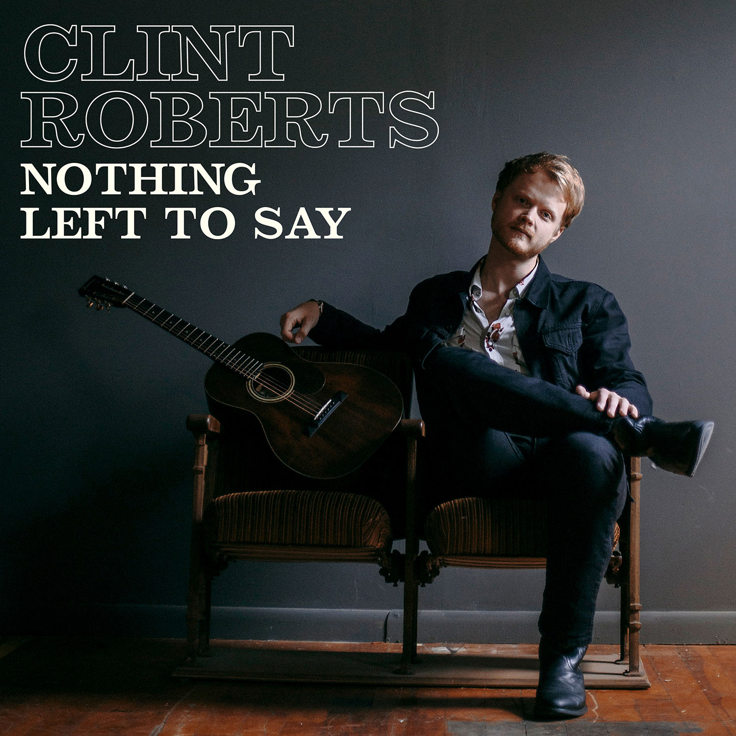 Clint Roberts - Nothing Left To Say