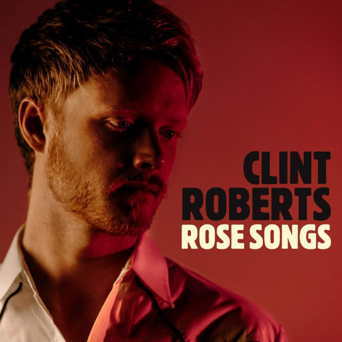 Rose Songs (album) by Clint Roberts